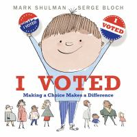 Cover image for I voted : making a choice makes a difference