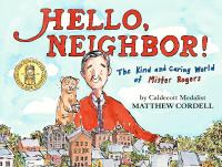 Cover image for Hello neighbor! : the kind and caring world of Mister Rogers