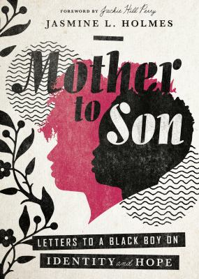 Cover image for Mother to son : letters to a Black boy on identity and hope