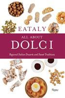 Cover image for All about dolci : regional Italian desserts and sweet traditions