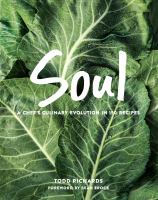 Cover image for Soul : a chef's culinary evolution in 150 recipes