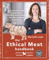 Cover image for The ethical meat handbook : from sourcing to butchery, mindful meat eating for the modern omnivore