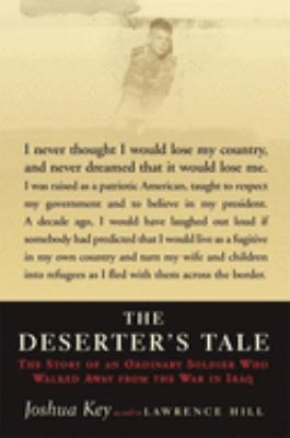 Cover image for The deserter's tale : the story of an ordinary soldier who walked away from the war in Iraq