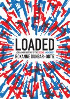 Cover image for Loaded : a disarming history of the Second Amendment