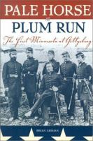 Cover image for Pale horse at Plum Run : the First Minnesota at Gettysburg