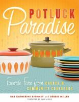 Cover image for Potluck paradise : favorite fare from church & community cookbooks