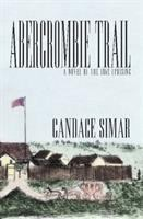 Cover image for Abercrombie Trail : a novel of the 1862 uprising