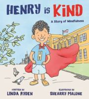 Cover image for Henry is kind : a story of mindfulness