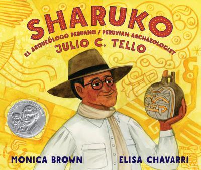 Cover image for Sharuko : El Arquel̤ogo Peruano Julio C. Tello/ Peruvian Archaeologist Julio C. Tello