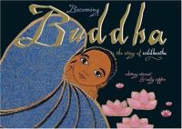 Cover image for Becoming Buddha : the story of Siddhartha