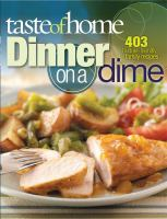 Cover image for Taste of Home dinner on a dime : [403 budget-friendly family recipes]