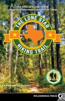 Cover image for The Lone Star hiking trail : the official guide to the longest wilderness footpath in Texas