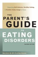 Cover image for The parent's guide to eating disorders : supporting self-esteem, healthy eating, & positive body image at home