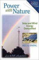 Cover image for Power with nature : solar and wind energy demystified