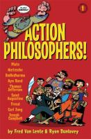 Cover image for Action philosophers! Volume 1 : the lives and thoughts of history's A-list brain trust told in a hip and humorous fashion