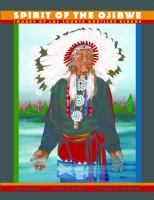 Cover image for Spirit of the Ojibwe : images of Lac Courte Oreilles elders