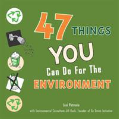 Cover image for 47 things you can do for the environment