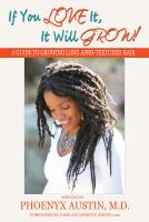 Cover image for If you love it, it will grow! : a guide to healthy, beautiful natural hair