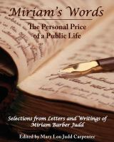 Cover image for Miriam's words : the personal price of a public life : selections from letters and writings of Miriam Barber Judd