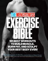 Cover image for The Men's Fitness exercise bible : 101 best workouts to build muscle, burn fat, and sculpt your best body ever!