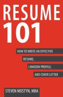 Cover image for Resume 101 : how to write an effective resume, LinkedIn profile, and cover letter