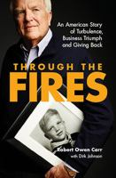 Cover image for Through the fires : an American story of turbulence, business triumph and giving back
