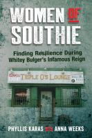 Cover image for Women of Southie : finding resilience during Whitey Bulger's infamous reign