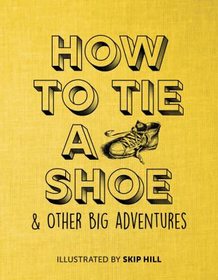Cover image for How to tie a shoe & other big adventures