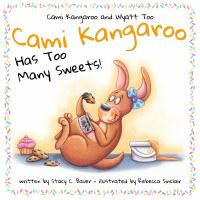 Cover image for Cami kangaroo has too many sweets!