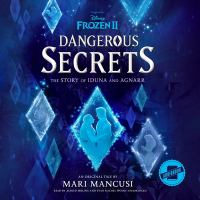 Cover image for Dangerous secrets : the story of Iduna and Agnarr