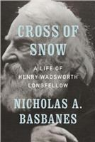 Cover image for Cross of snow : a life of Henry Wadsworth Longfellow