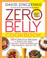 Cover image for Zero belly cookbook : 150+ delicious recipes to flatten your belly, turn off your fat genes, and help keep you lean for life!