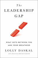 Cover image for The leadership gap : what gets between you and your greatness