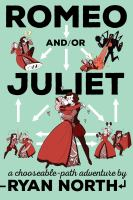 Cover image for Romeo and/or Juliet : a chooseable-path adventure
