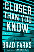 Cover image for Closer than you know : a novel