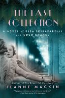 Cover image for The last collection : a novel of Elsa Schiaparelli and Coco Chanel