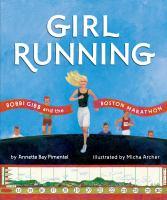 Cover image for Girl running : Bobbi Gibb and the Boston Marathon