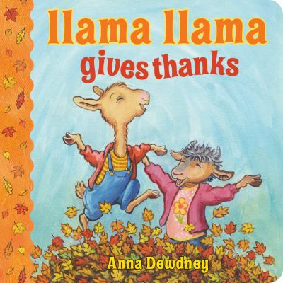 Cover image for Llama Llama gives thanks : an Anna Dewdney book