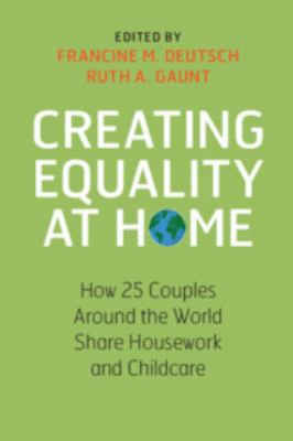 Cover image for Creating Equality at Home : How 25 Couples Around the World Share Housework and Childcare