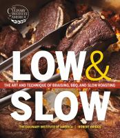 Cover image for Low & slow : the art and technique of braising, BBQ, and slow roasting