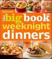 Cover image for Betty Crocker, the big book of weeknight dinners.