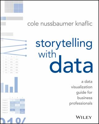 Cover image for Storytelling with data : a data visualization guide for business professionals