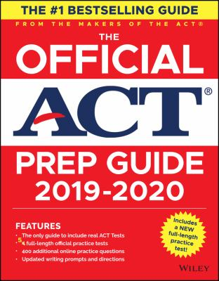 Cover image for The official ACT prep guide, 2019-2020 : the only official prep guide from the makers of the ACT.