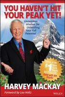 Cover image for You haven't hit your peak yet : uncommon wisdom for unleashing your full potential