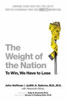 Cover image for The weight of the nation : surprising lessons about diets, food, and fat from the extraordinary series from HBO documentary films