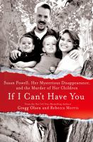 Cover image for If I can't have you : Susan Powell, her mysterious disappearance, and the murder of her children