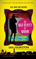 Cover image for The wild beasts of Wuhan : an Ava Lee novel