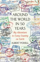 Cover image for Around the world in 50 years : my adventure to every country on earth