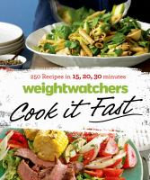 Cover image for WeightWatchers cook it fast : 250 recipes in 15, 20, 30 minutes