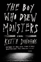 Cover image for The boy who drew monsters : a novel